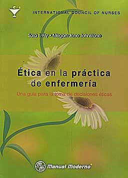 Portada del libro 9786074480405 Ética en la Práctica de Enfermería. Una Guía para la Toma de Decisiones Éticas