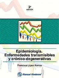Portada del libro 9786074480511 Epidemiologia. Enfermedades Transmisibles y Cronico-Degenerativas