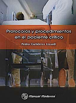 Portada del libro 9786074480610 Protocolos y Procedimientos en el Paciente Critico