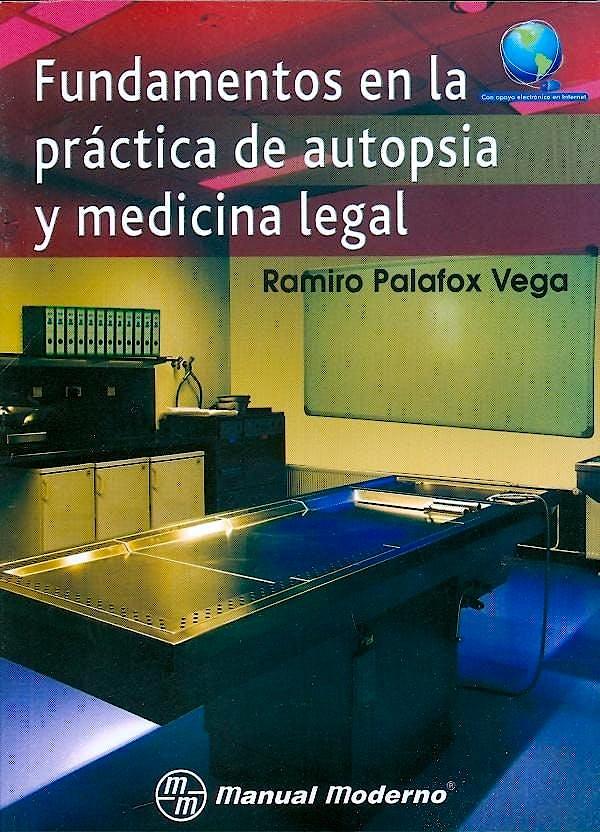 Portada del libro 9786074483154 Fundamentos en la Práctica de Autopsia y Medicina Legal