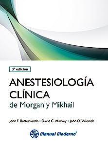 Portada del libro 9786074484113 Anestesiología Clínica de Morgan y Mikhail