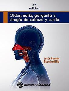 Portada del libro 9786074484144 Oídos, Nariz, Garganta y Cirugía de Cabeza y Cuello