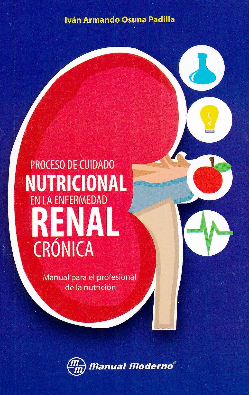Portada del libro 9786074485578 Proceso de Cuidado Nutricional en la Enfermedad Renal Crónica. Manual para el Profesional de la Nutrición