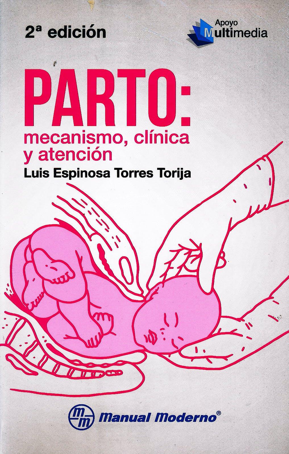 Portada del libro 9786074485899 Parto: Mecanismo, Clinica y Atencion