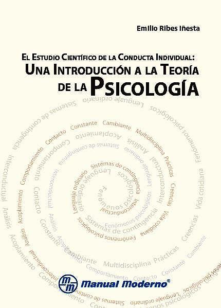 Portada del libro 9786074486902 El Estudio Científico de la Conducta Individual. Una Introducción a la Teoría de la Psicología