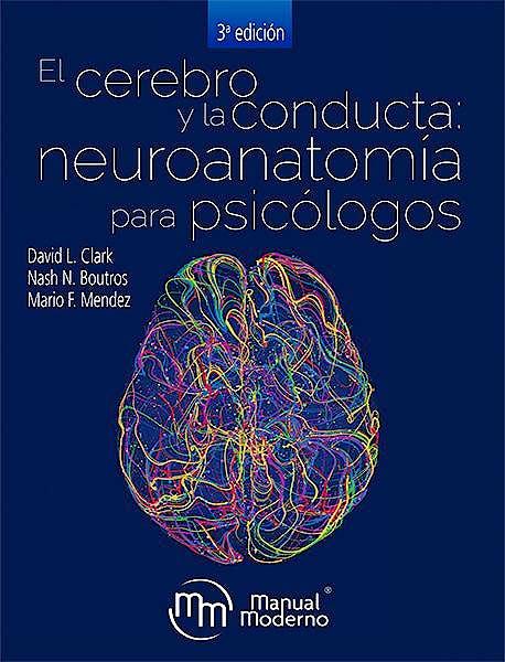 Portada del libro 9786074487756 El Cerebro y la Conducta. Neuroanatomía para Psicólogos