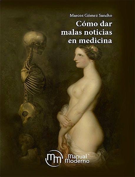 Portada del libro 9786074487770 Cómo Dar Malas Noticias en Medicina