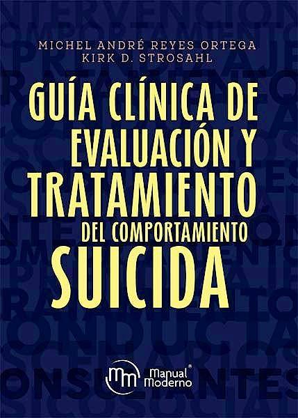 Portada del libro 9786074488364 Guía Clínica de Evaluación y Tratamiento del Comportamiento Suicida