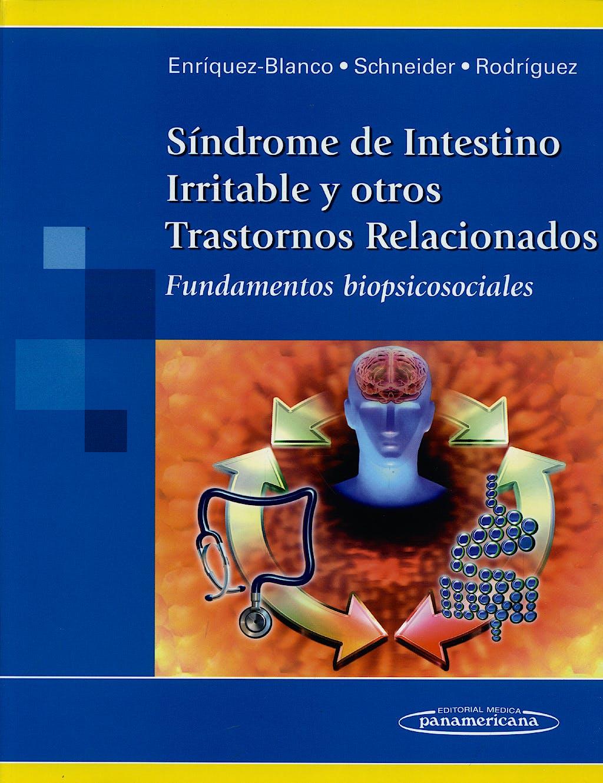 Portada del libro 9786077743071 Sindrome de Intestino Irritable y Otros Trastornos Relacionados. Fundamentos Biopsicosociales
