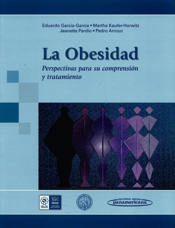 Portada del libro 9786077743088 La Obesidad. Perspectivas para Su Compresion y Tratamiento