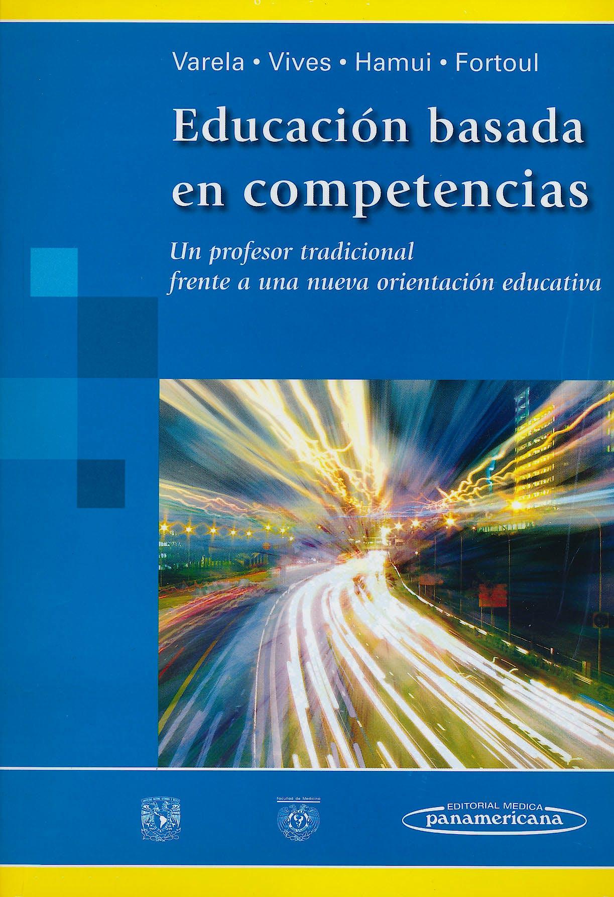 Portada del libro 9786077743361 Educación Basada en Competencias. Un Profesor Tradicional Frente a una Nueva Orientación Educativa