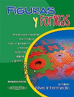 Portada del libro 9786077743835 Figuras y Formas, Nivel Intermedio. Programa para el Desarrollo de la Percepcion Visual y el Aprestamiento Preescolar: Corporal, Objetal y Grafico
