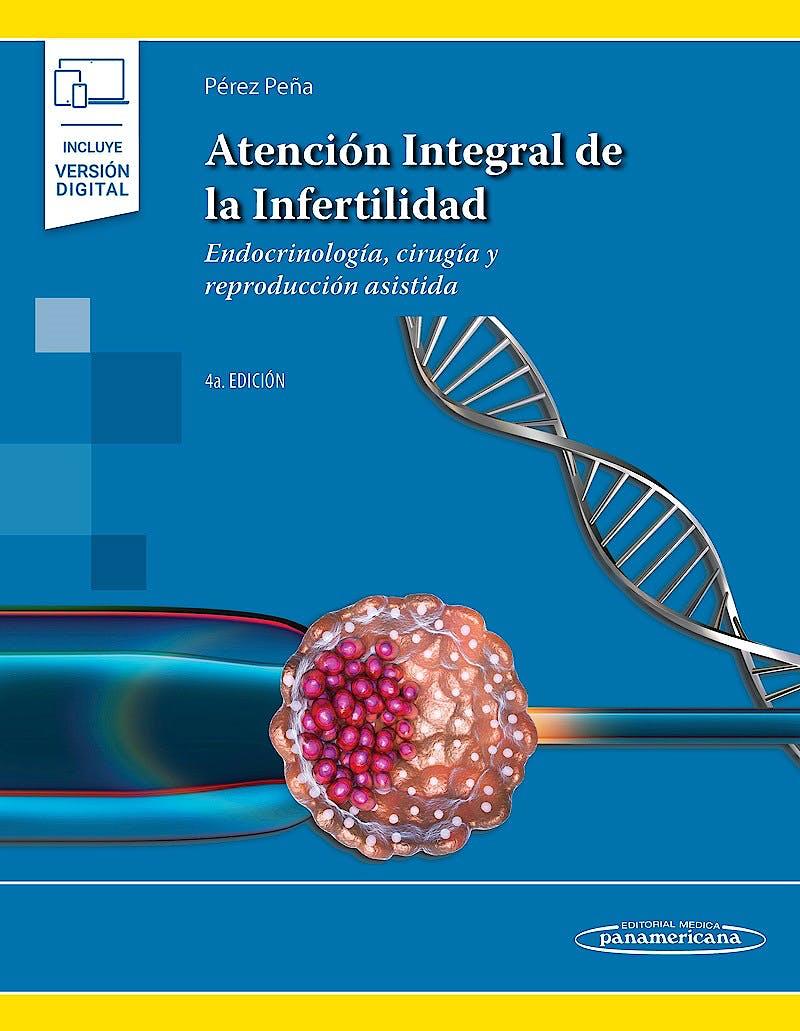 Portada del libro 9786078546282 Atención Integral de la Infertilidad. Endocrinología, Cirugía y Reproducción Asistida (Incluye Versión Digital)