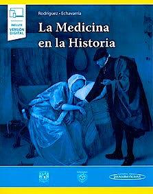 Portada del libro 9786078546381 La Medicina en la Historia (Incluye Versión Electrónica)