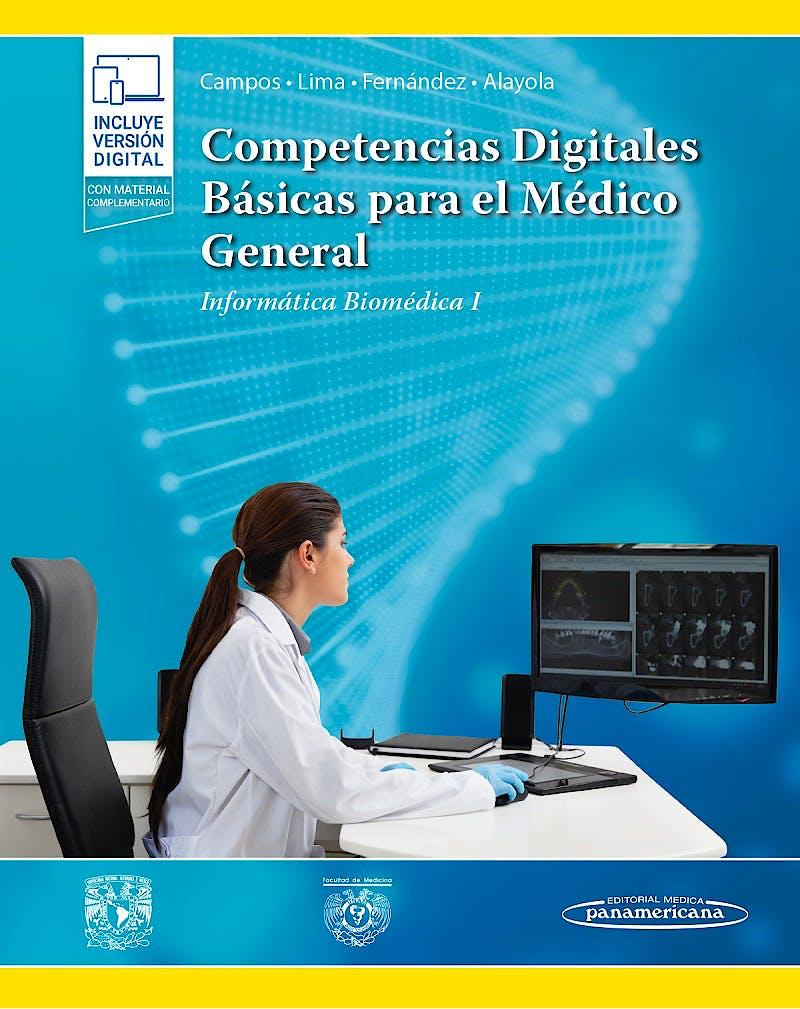 Portada del libro 9786078546480 Competencias Digitales Básicas para el Médico General Informática Biomédica I