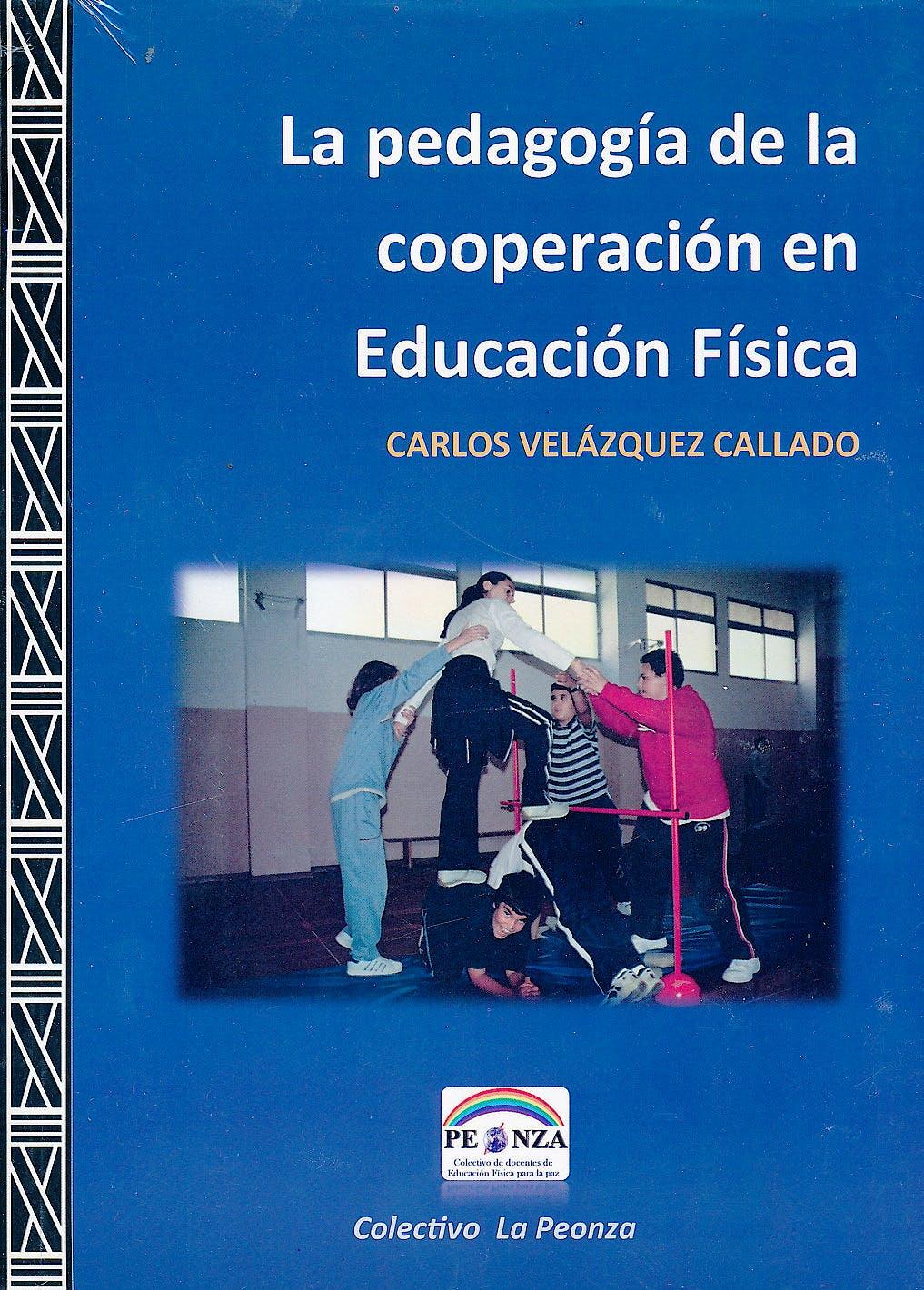 Portada del libro 9786079240004 La Pedagogía de la Cooperación en Educación Física