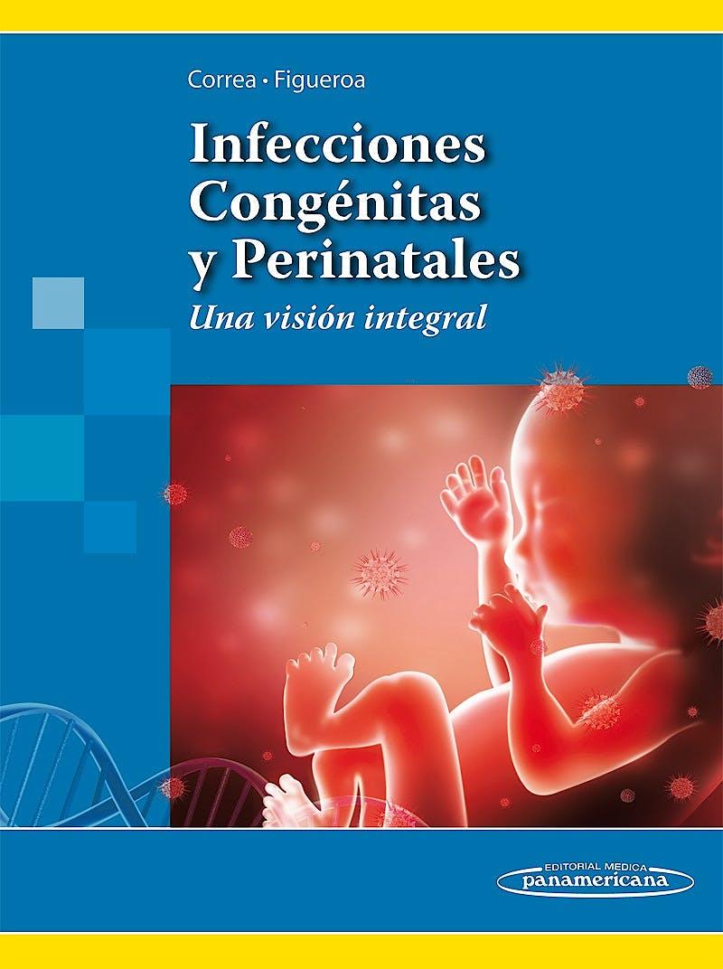 Portada del libro 9786079356033 Infecciones Congénitas y Perinatales. Una Visión Integral