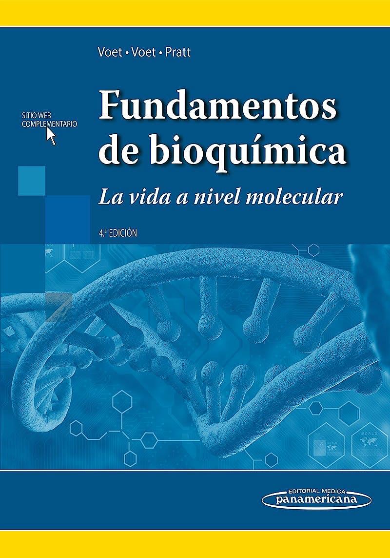 Portada del libro 9786079356965 Fundamentos de Bioquímica. La Vida a Nivel Molecular