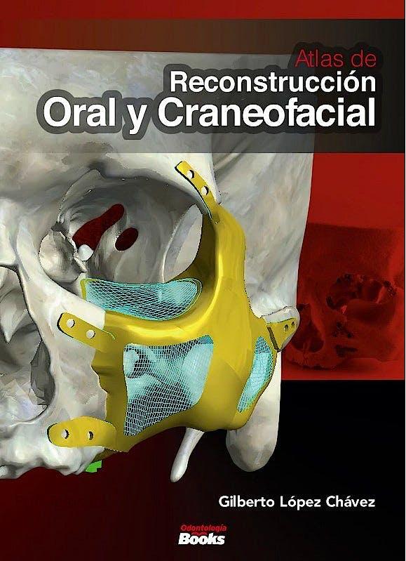 Portada del libro 9786079685751 Atlas de Reconstrucción Oral y Craneofacial. Principios de Bioingeniería