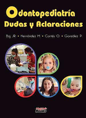 Portada del libro 9786079685782 Odontopediatría. Dudas y Aclaraciones