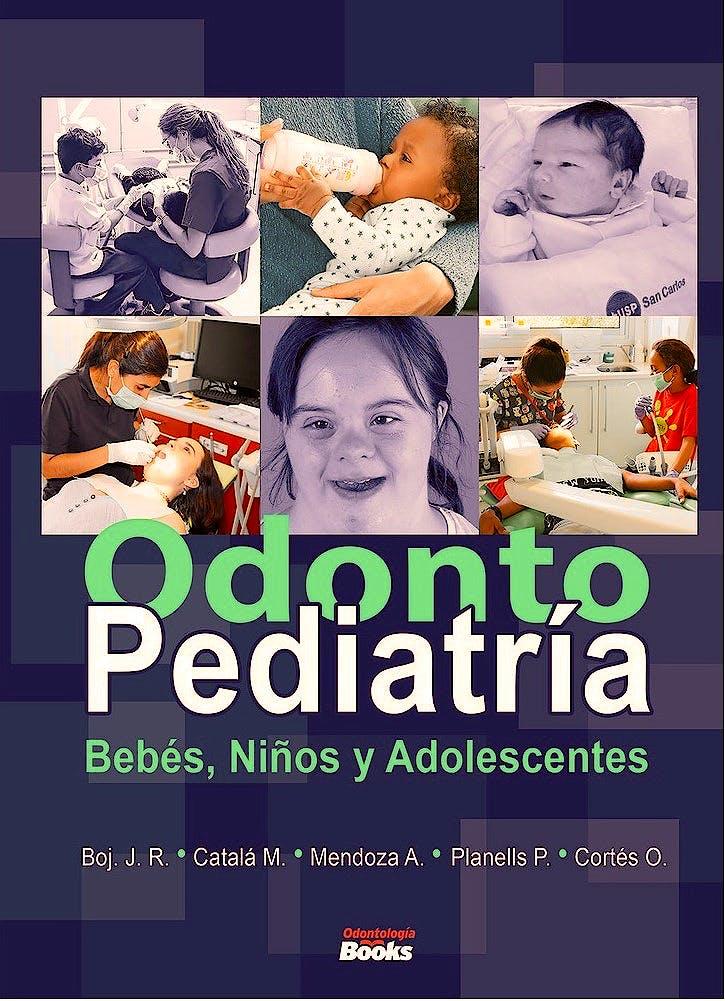 Portada del libro 9786079833602 Odontopediatría. Bebés, Niños y Adolescentes