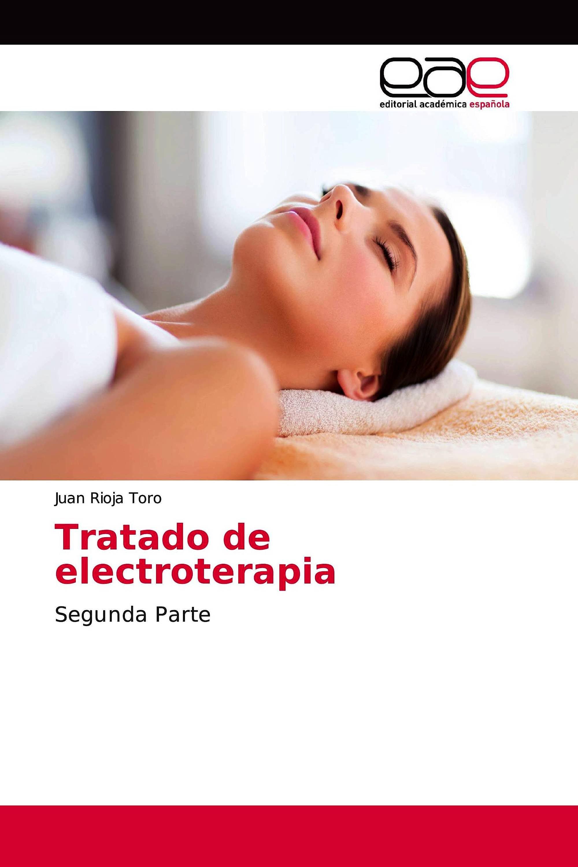 Portada del libro 9786202254090 Tratado de Electroterapia. Segunda Parte
