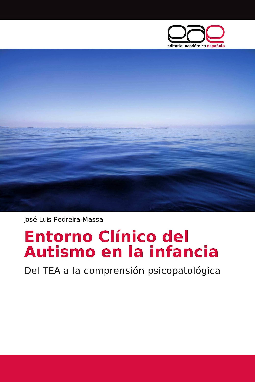 Portada del libro 9786202259477 Entorno Clínico del Autismo en la Infancia. Del TEA a la Comprensión Psicopatológica
