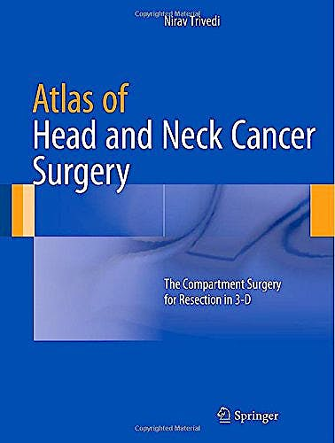 Portada del libro 9788132220497 Atlas of Head and Neck Cancer Surgery. the Compartment Surgery for Resection in 3-D