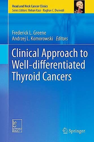 Portada del libro 9788132225676 Clinical Approach to Well-Differentiated Thyroid Cancers (Head and Neck Cancer Clinics)