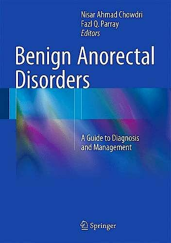 Portada del libro 9788132225881 Benign Anorectal Disorders. a Guide to Diagnosis and Management