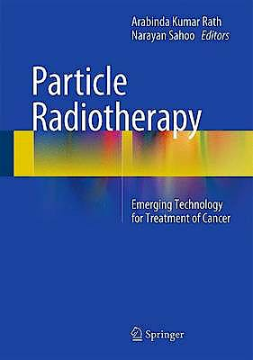 Portada del libro 9788132226215 Particle Radiotherapy. Emerging Technology for Treatment of Cancer