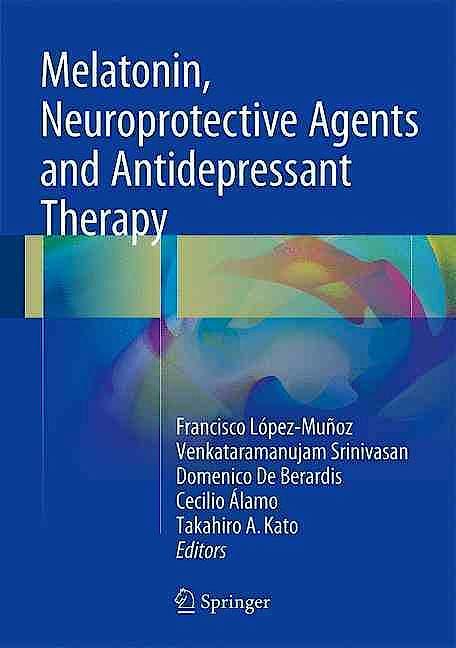 Portada del libro 9788132228011 Melatonin, Neuroprotective Agents and Antidepressant Therapy