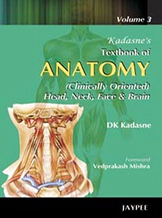Portada del libro 9788184484571 Kadasne's Textbook of Anatomy, Vol. 3: Head, Neck, Face and Brain