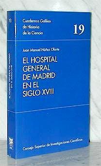 Portada del libro 9788400078430 El Hospital General de Madrid en el Siglo XVIII
