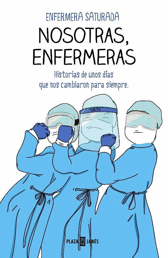 Portada del libro 9788401025716 Nosotras, Enfermeras. Historias de unos Días que Nos Cambiaron para Siempre