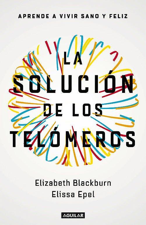 Portada del libro 9788403501140 La Solución de los Telómeros. Aprende a Vivir Sano y Feliz