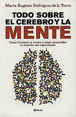 Portada del libro 9788408090045 Todo sobre el Cerebro y la Mente