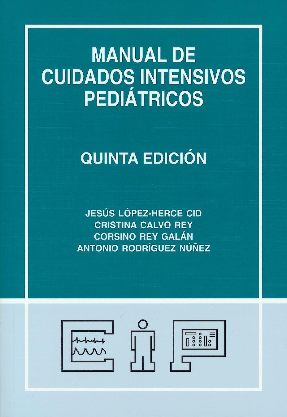 Portada del libro 9788409102037 Manual de Cuidados Intensivos Pediátricos