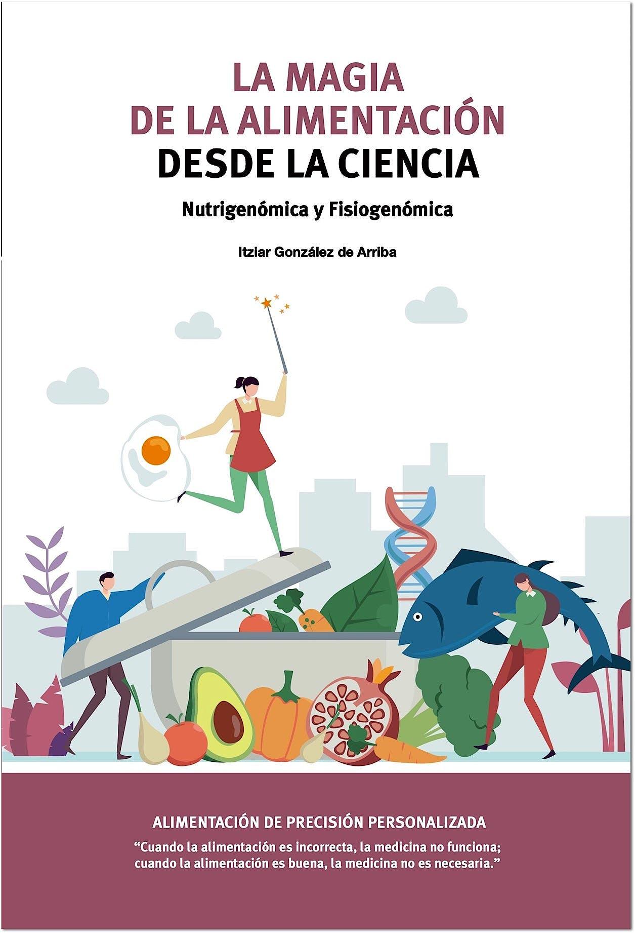 Portada del libro 9788409263851 La Magia de la Alimentación desde la Ciencia. Nutrigenómica y Fisiogenómica