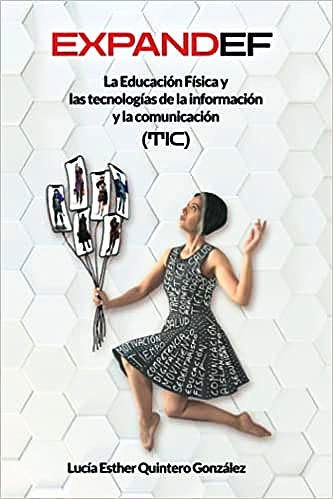 Portada del libro 9788409307708 EXPANDEF. La Educación Física y las Tecnologías de la Información y Comunicación (TIC)