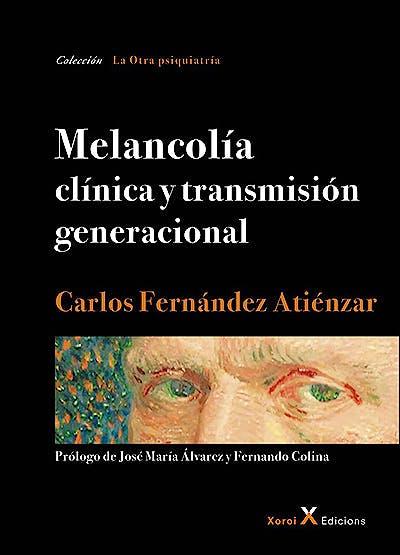 Portada del libro 9788412016604 Melancolía Clínica y Transmisión Generacional (La Otra Psiquiatría)