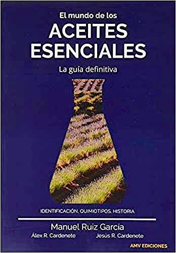 Portada del libro 9788412023527 El Mundo de los Aceites Esenciales. La Guía Definitiva