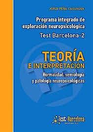Portada del libro 9788412027402 Programa Integrado de Exploración Neuropsicológica Test Barcelona-2. Teoría e Interpretación. Normalidad, Semiología y Patología Neuropsicológicas