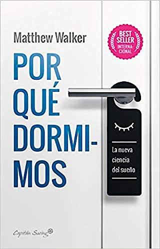 Portada del libro 9788412064520 Por Qué Dormimos. La Nueva Ciencia del Sueño