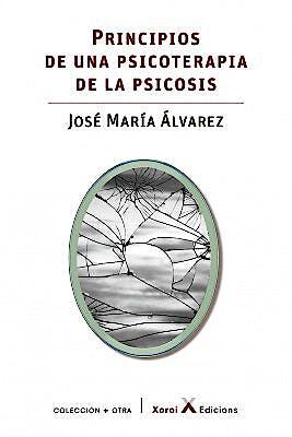 Portada del libro 9788412116663 Principios de una Psicoterapia de la Psicosis