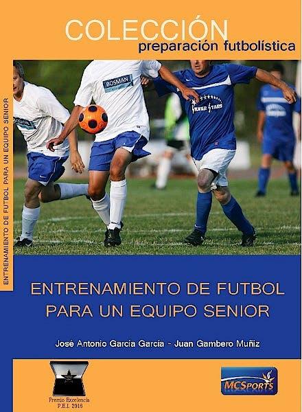 Portada del libro 9788412197310 Entrenamiento de Fútbol para un Equipo Senior