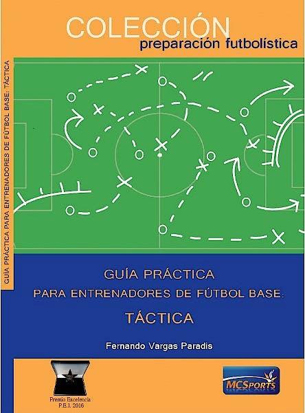 Portada del libro 9788412197327 Guía Práctica para Entrenadores de Fútbol Base: Táctica
