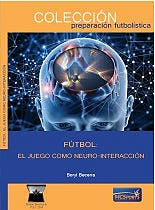 Portada del libro 9788412197358 Fútbol. El Juego como Neuro-Interacción