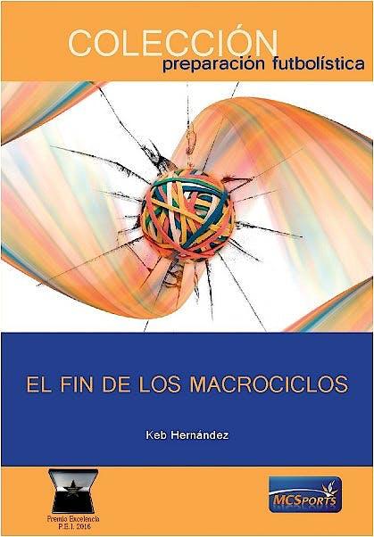 Portada del libro 9788412197396 El Fin de los Macrociclos (Colección Preparación Futbolística)