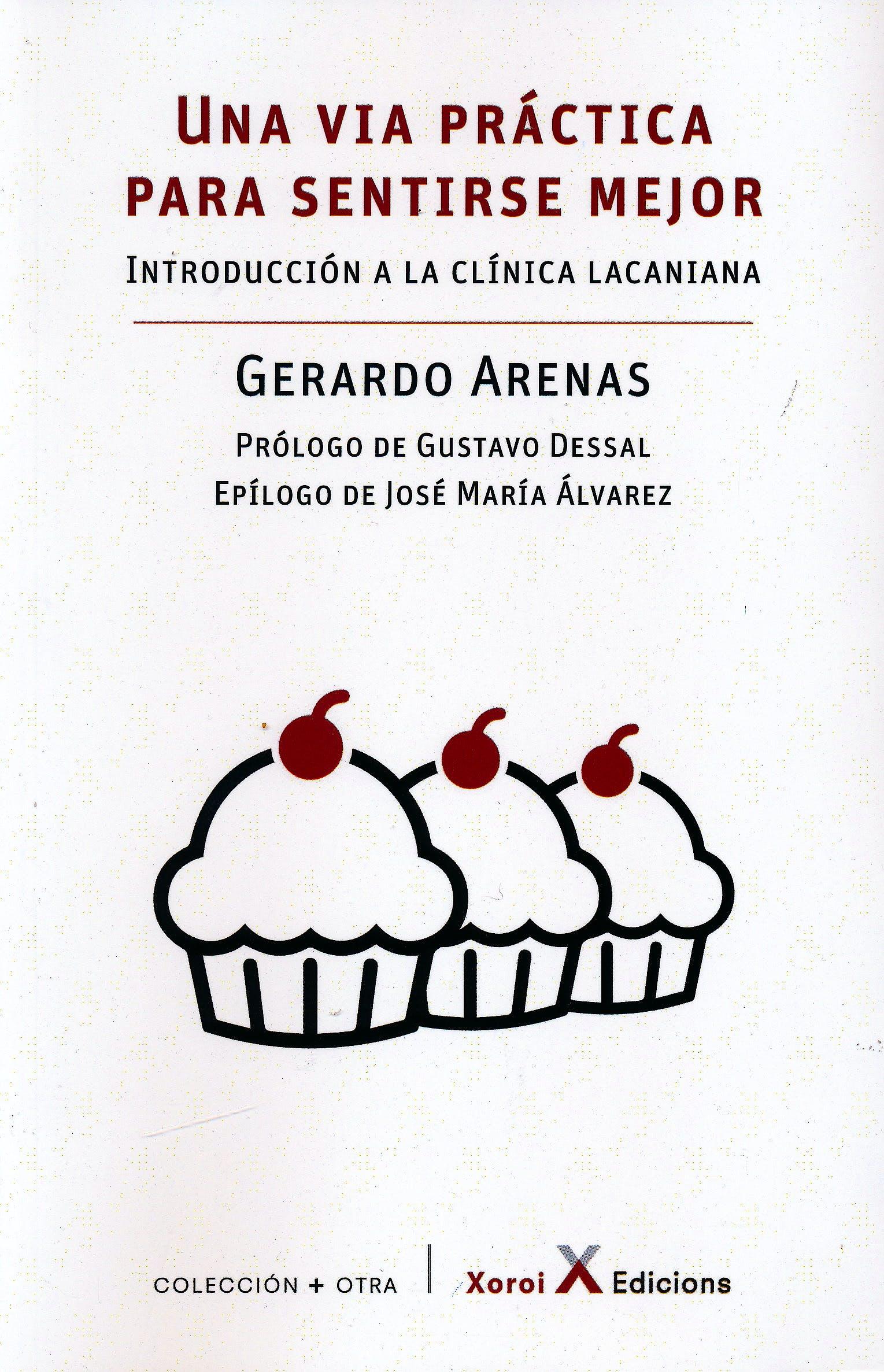 Portada del libro 9788412211603 Una Via Práctica para Sentirse Mejor. Introducción a la Clínica Lacaniana